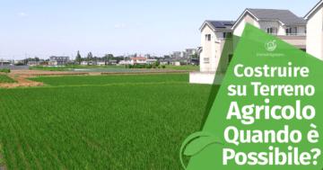 Costruire una casa in Legno su Terreno Agricolo: Quando è possibile?