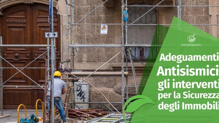 Adeguamenti antisismici: gli interventi per la Sicurezza degli Immobili