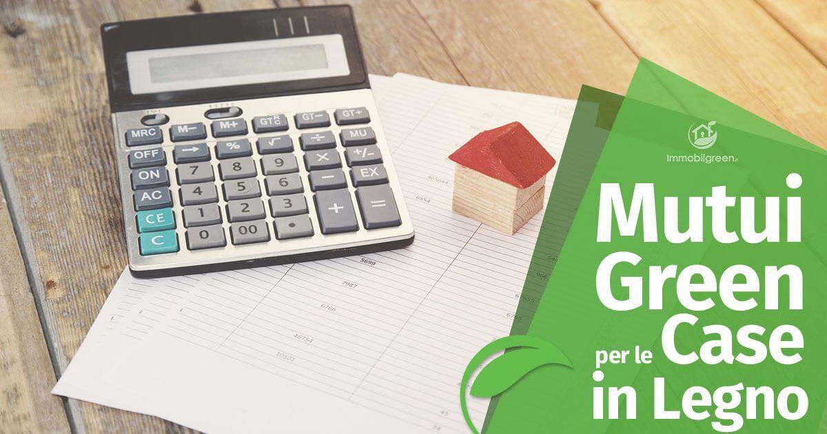 le banche iniziano a concedere mutui green per case in legno