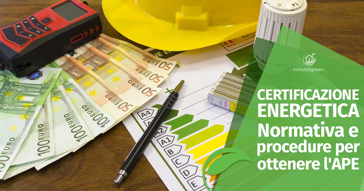 Certificazione Energetica: Normative e procedure per ottenere l'APE