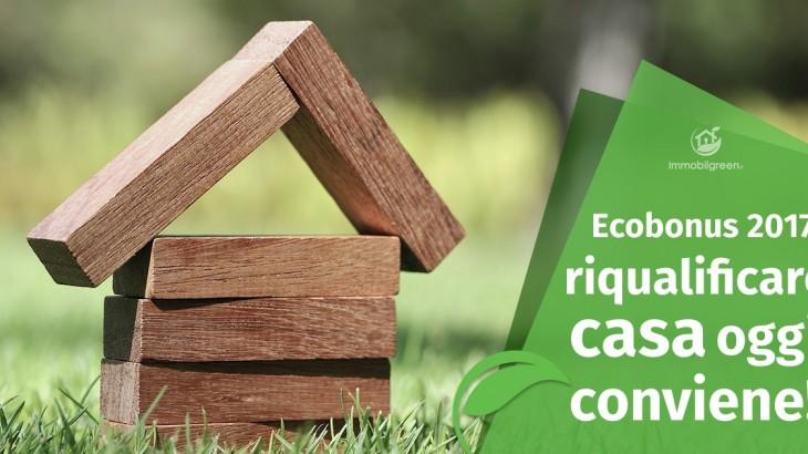 Ecobonus 2017: riqualificare case conviene!