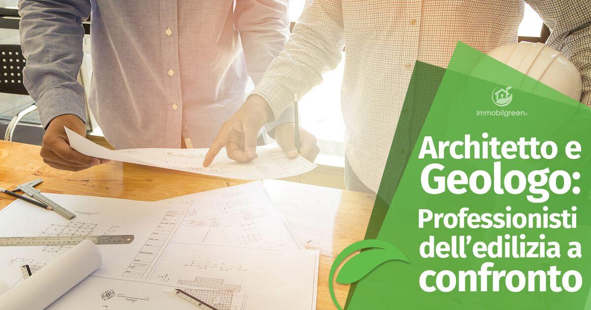 Architetto e geologo professionisti dell edilizia a confronto for Consulenza architetto online