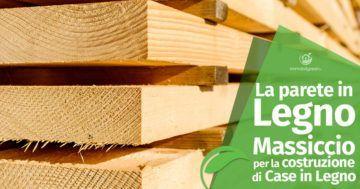 La parete in legno massiccio per la costruzione di Case in Legno