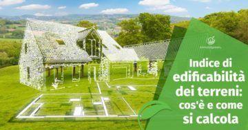 Indice di edificabilità dei terreni: cos'è e come si calcola
