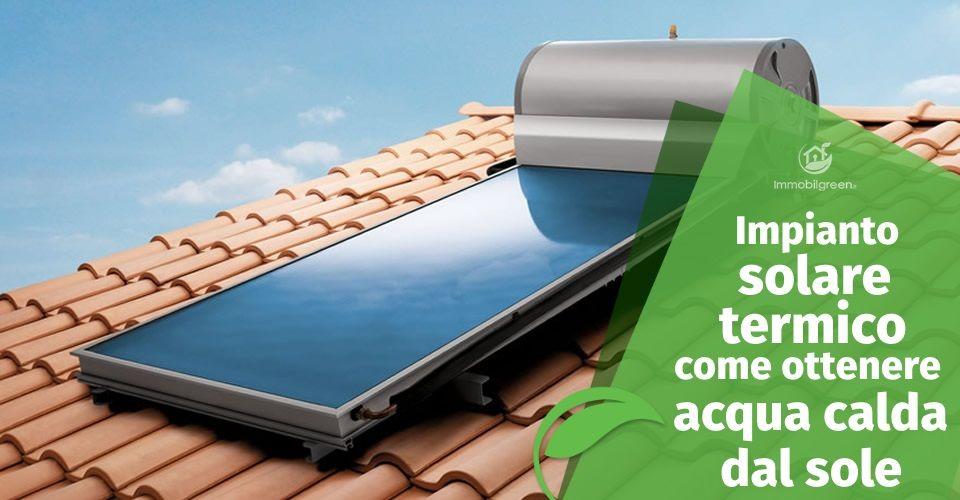 Pannello Solare Per Gommone : Impianto solare termico come produrre acqua calda grazie