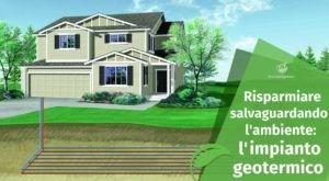 Risparmiare salvaguardando l'ambiente: l'impianto geotermico