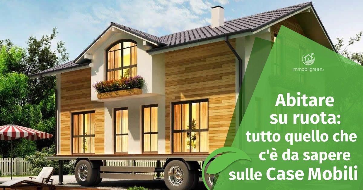 Case Mobili In Legno Usate : Abitare su ruota: tutto quello che cè da sapere sulle case mobili