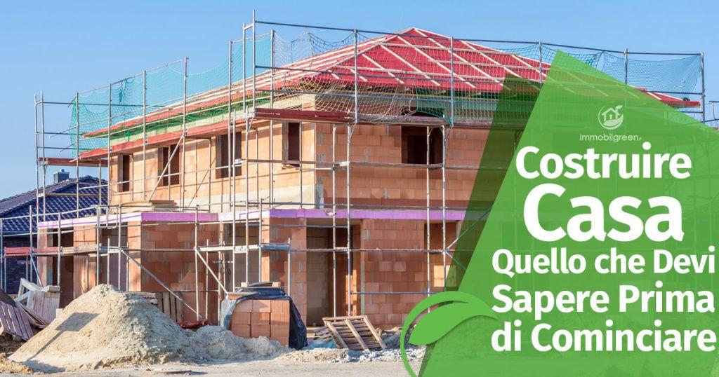 Costruire Casa: Quello che Devi Sapere Prima di Cominciare