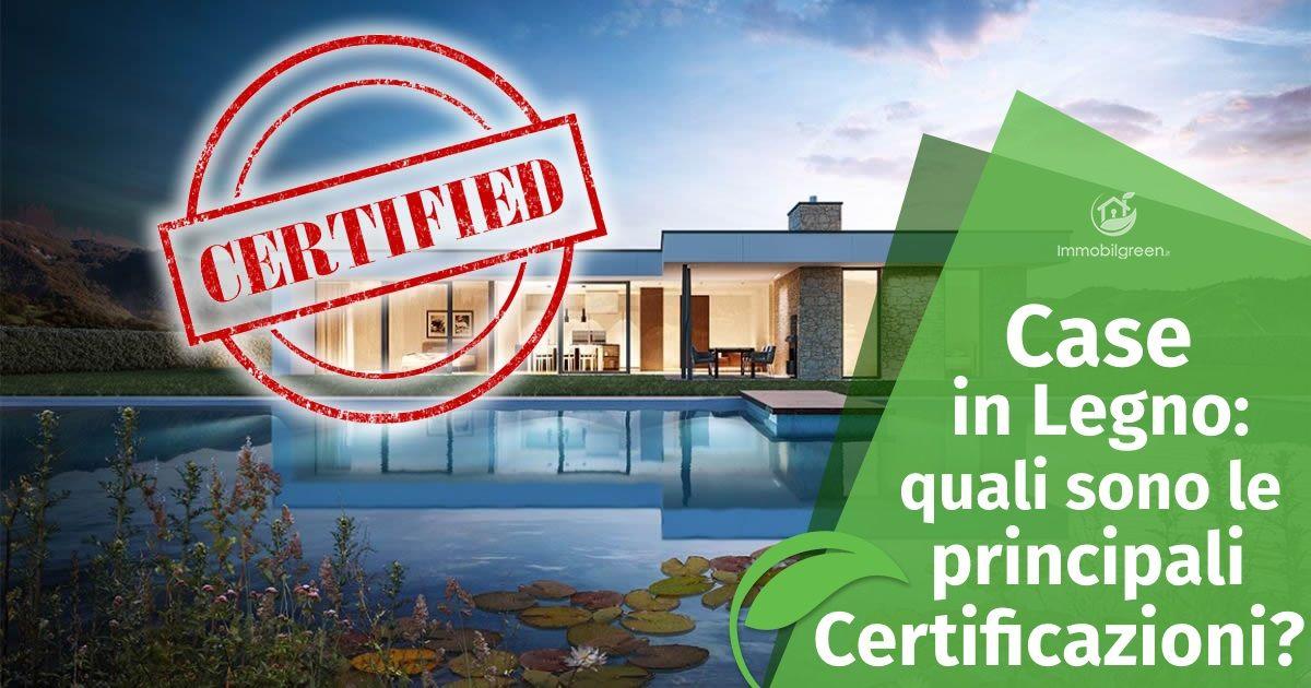 Le principali certificazioni delle Case in Legno