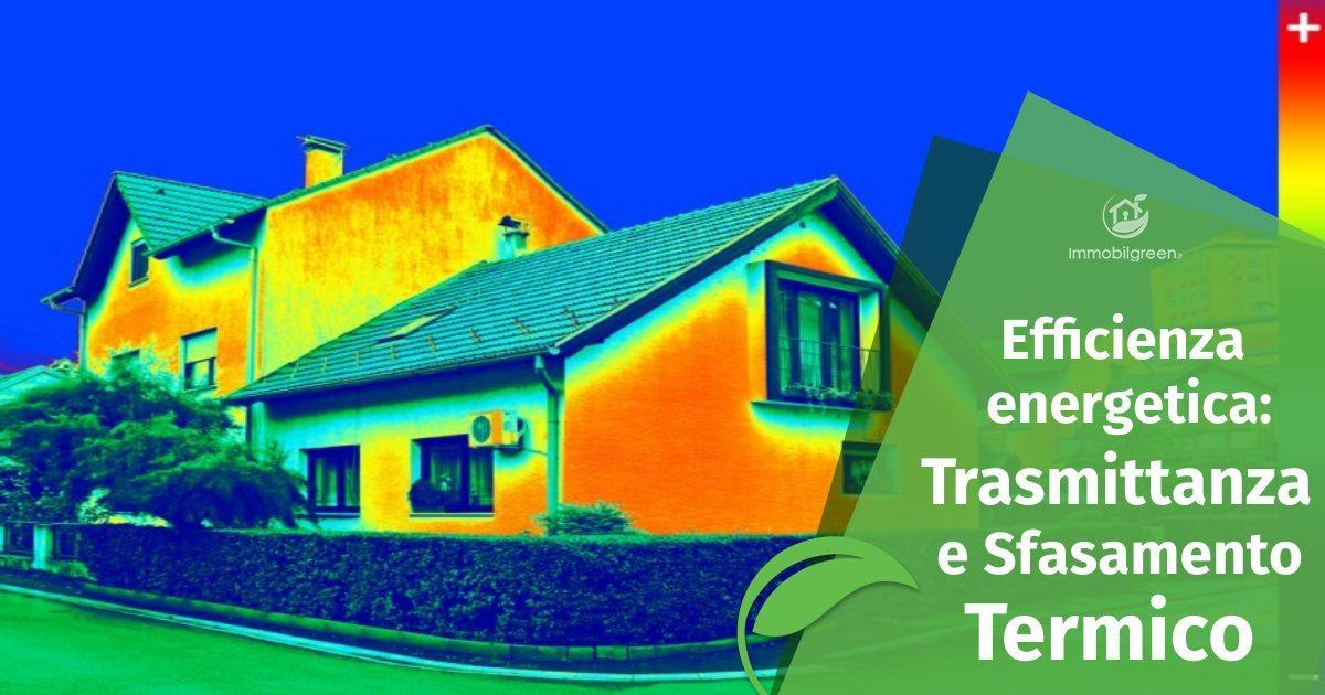 Efficienza energetica Trasmittanza e sfasamento termico