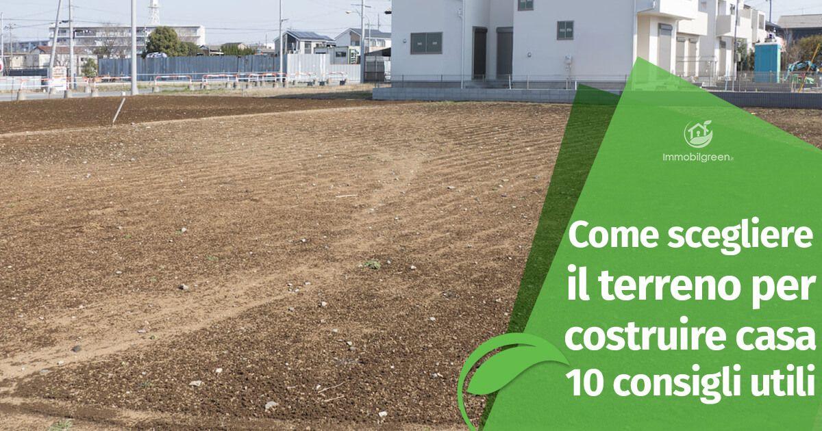 Come Scegliere Il Terreno Per Costruire Casa 10 Consigli Utili