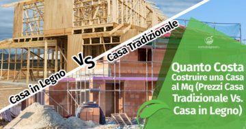 Quanto Costa Costruire una Casa al Mq (Prezzi Casa Tradizionale Vs. Casa in Legno)