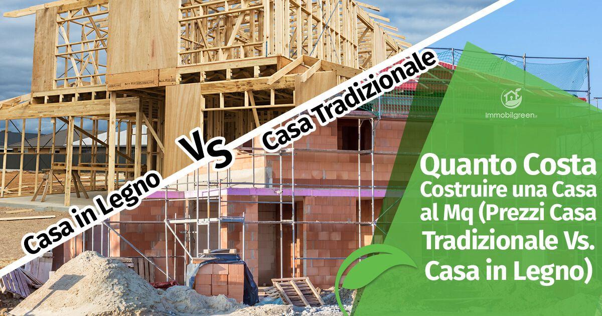 Quanto costa costruire al mq prezzi casa tradizionale vs casa in legno - Quanto costa una casa prefabbricata di 200 mq ...