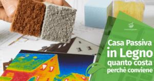 Casa Passiva in Legno: cosa è, quanto costa e perché ti conviene