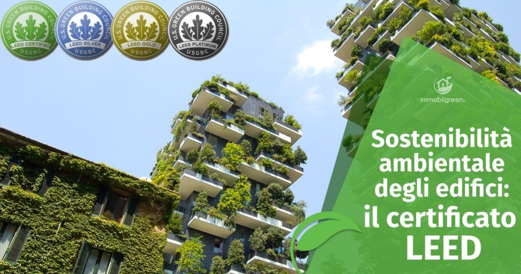 Certificazione LEED per la sostenibilità ambientale degli edifici