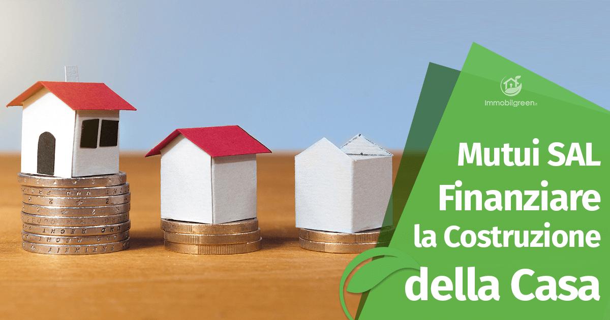 mutui sal come finanziare la costruzione della casa