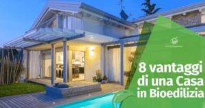 Gli 8 vantaggi di una casa in bioedilizia