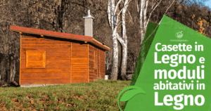 Casette in legno e moduli abitativi in legno