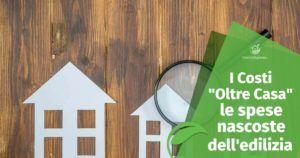 """I Costi """"oltre casa"""": le spese nascoste dell'edilizia"""