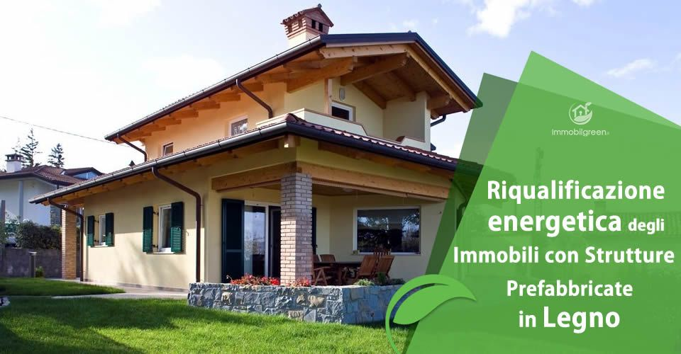 Riqualificazione energetica degli immobili con strutture prefabbricate in legno