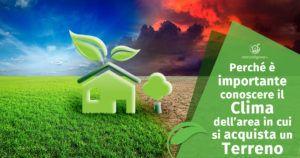 Conoscere il Clima per non sbagliare l'acquisto del Terreno