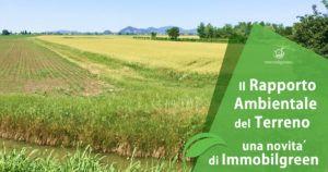 Il Rapporto Ambientale del Terreno: una novità di Immobilgreen.it