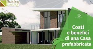 Costi (e benefici) di una casa prefabbricata in legno: quello che devi sapere