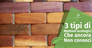 Tre tipologie di mattoni (ecologici) che ancora non conosci
