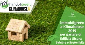 Immobilgreen.it a Klimahouse 2019 per parlare di Edilizia Sicura, Salubre e Sostenibile