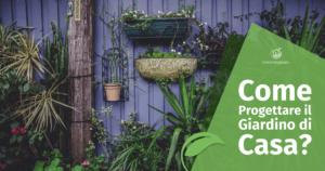 Come progettare il giardino di casa?
