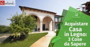 Acquistare Casa in Legno: 3 Cose da Sapere