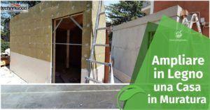 Ampliare in Legno una Casa in Muratura