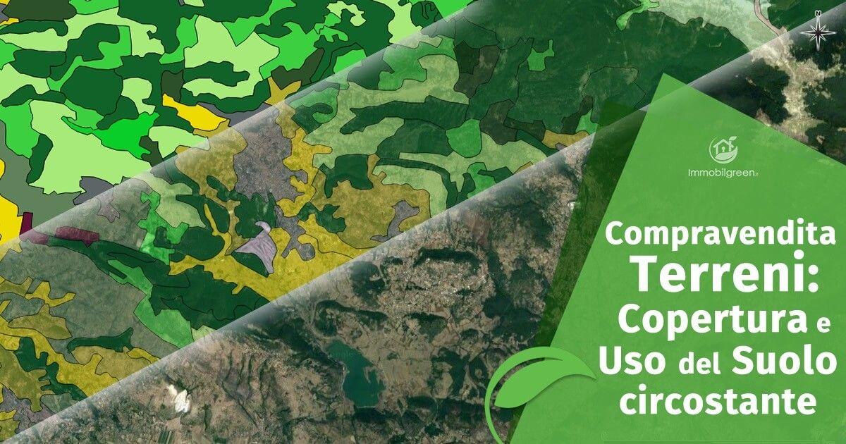 Compravendita Terreni: Copertura e Uso del Suolo circostante