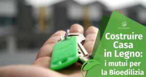Costruire Casa in Legno: i mutui per la Bioedilizia