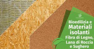 Materiali isolanti: Fibra di Legno, Lana di Roccia e Sughero