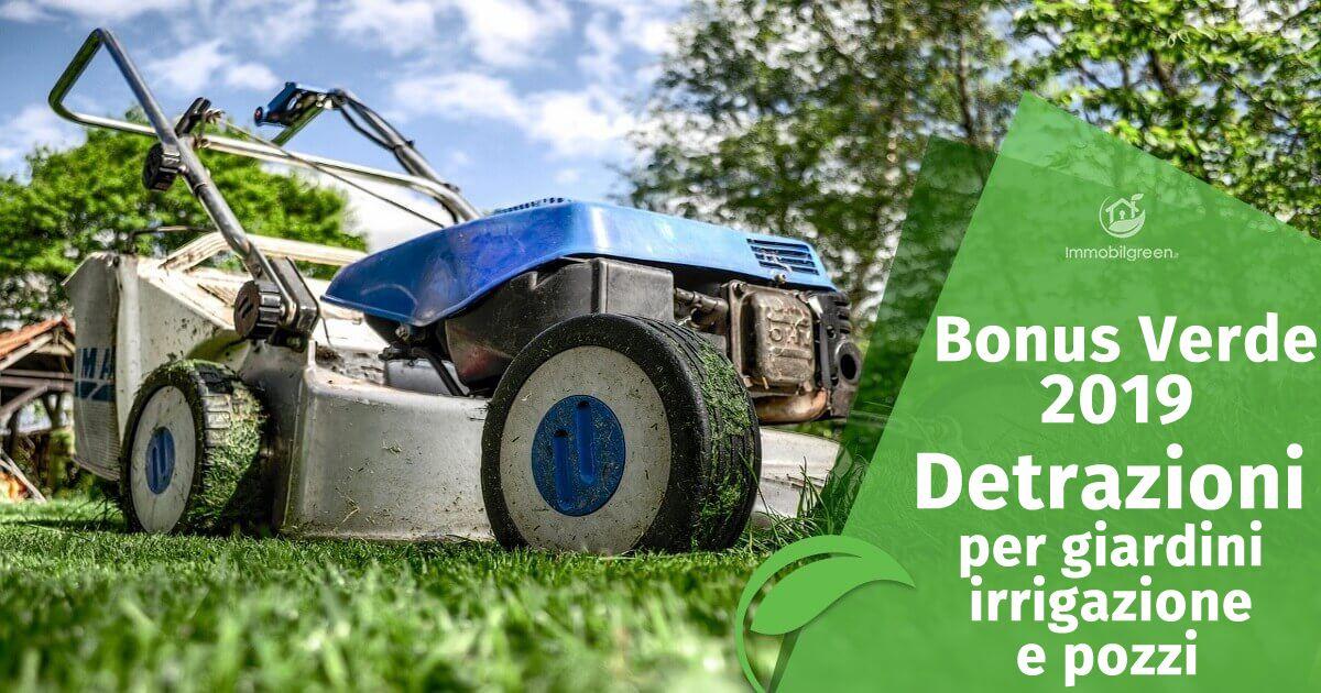 Bonus Verde 2019 Detrazioni per giardini irrigazione e pozzi