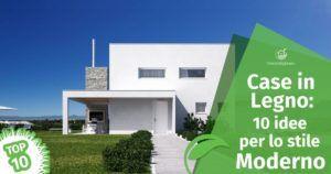 Case Prefabbricate in Legno: 10 idee per lo stile Moderno