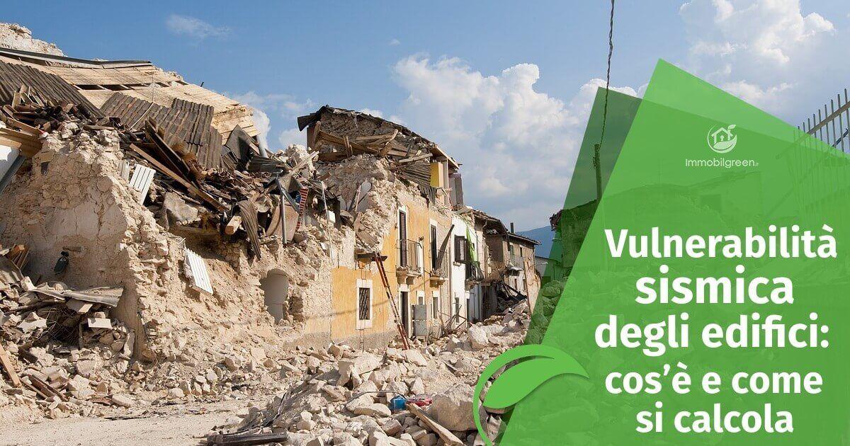 Vulnerabilità sismica edifici: cos'è e come si calcola
