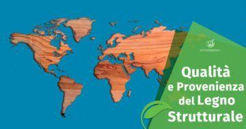 Qualità e provenienza geografica del Legno Strutturale
