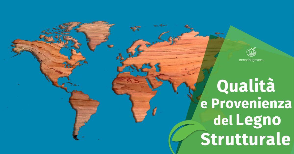 Qualità e provenienza del legno strutturale