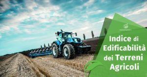 L'Indice di Edificabilità dei Terreni Agricoli