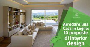 Case in legno e arredamento d'interni: idee e ispirazioni per l'interior design