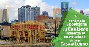 Costruzione di una Casa in Legno Prefabbricata: l'importanza del cantiere