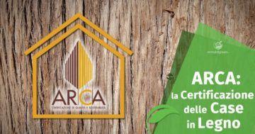 ARCA: la certificazione delle Case in Legno