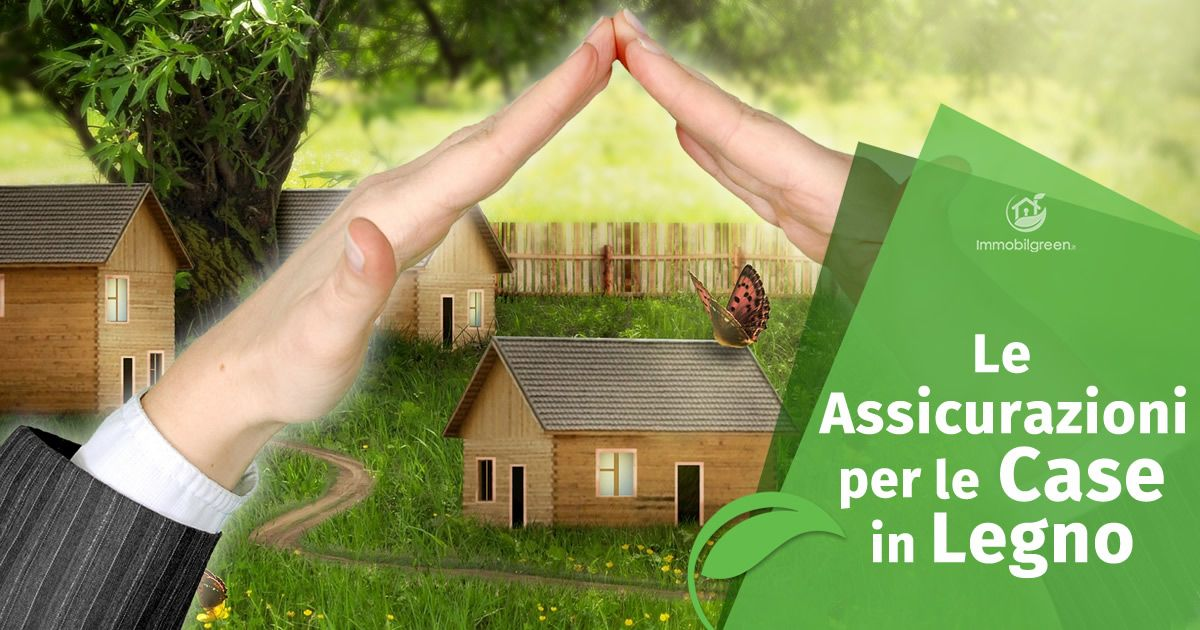 Le assicurazioni per le case in legno