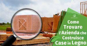Come Trovare l'Azienda che Costruisce Case in Legno