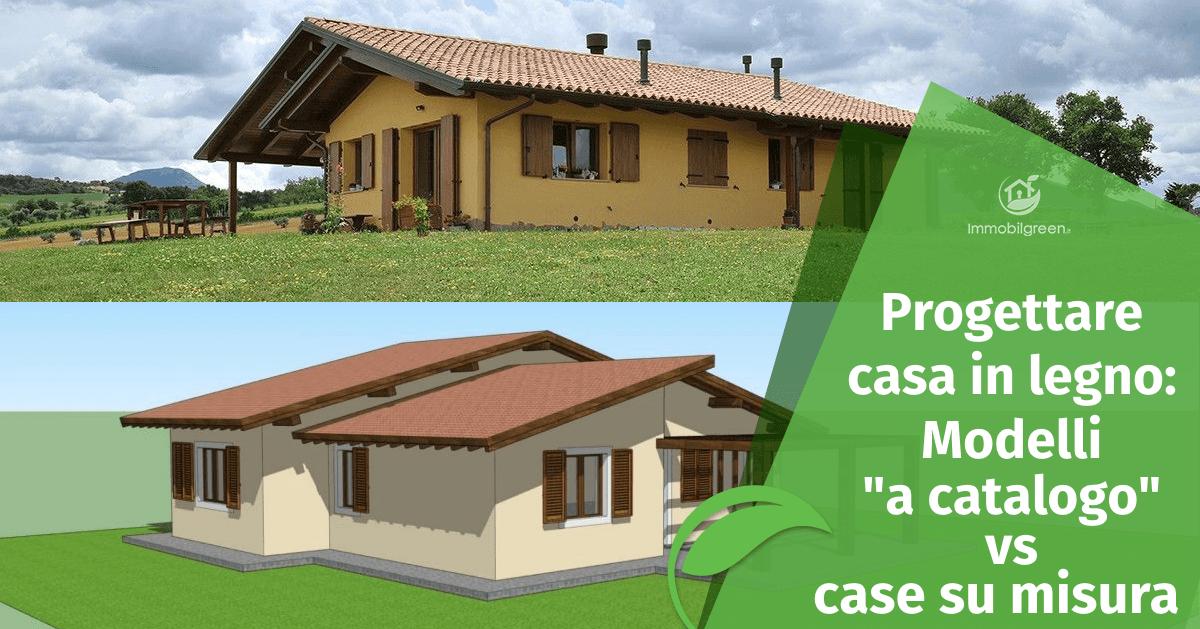 """Progettare una casa in legno: modelli """"a catalogo"""" vs case su misura"""