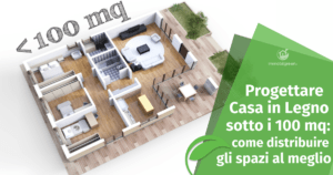 Casa in legno sotto i 100 mq: come distribuire gli spazi al meglio