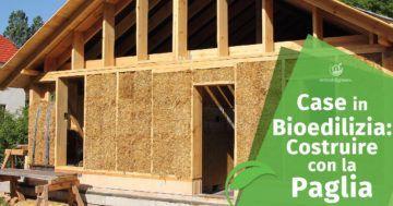 Case in bioedilizia: Costruire (e isolare) con la Paglia