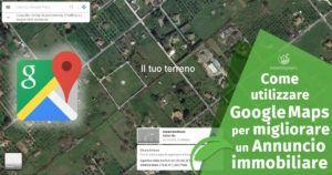 Come utilizzare Google Maps per migliorare un Annuncio Immobiliare